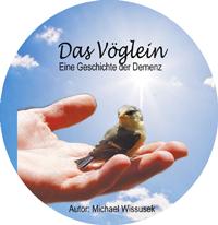 Das Vöglein-Eine Geschichte der Demenz von Michael Wissussekk als PDF